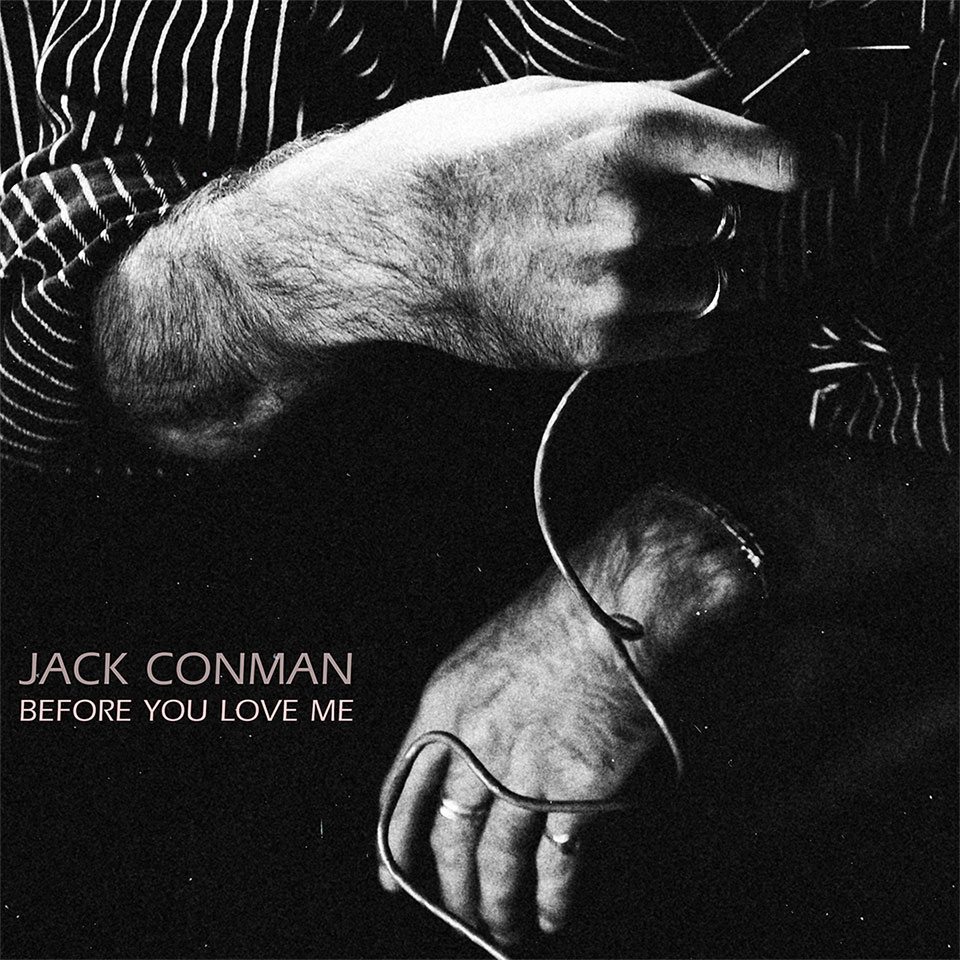 Jack Conman - Before You Love Me (artwork)