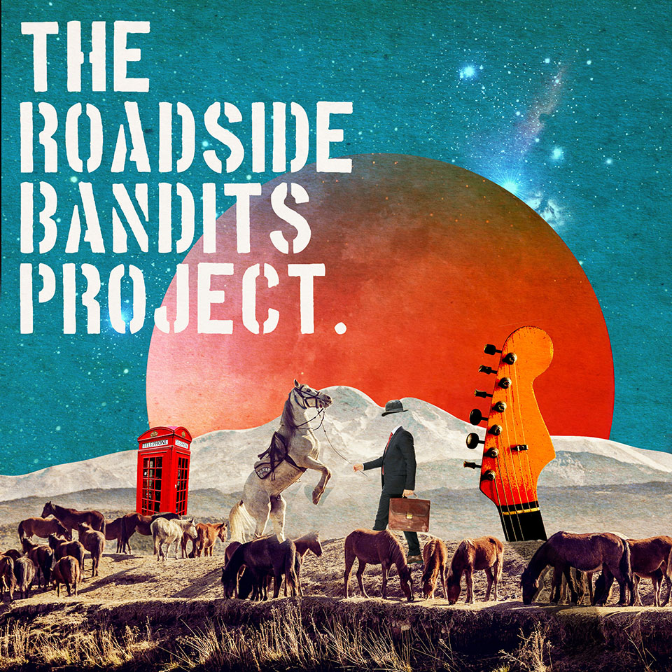 The Roadside Bandits Project - Album Artwork