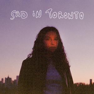 Lia Pappas-Kemps - Sad in Toronto