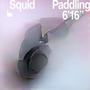 Squid - Paddling