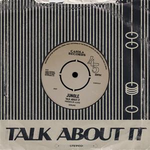 Jungle - Talk About It