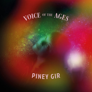 Piney Gir - Voice of the Ages