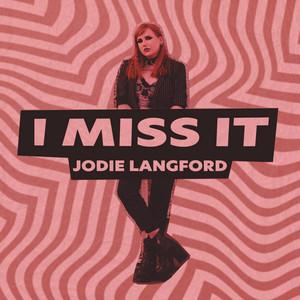 Jodie Langford - I Miss It