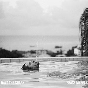 Jaws the Shark - Erase Myself