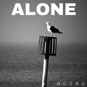 MOSES - Alone