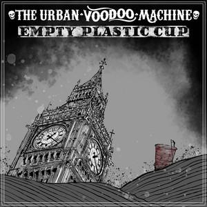 The Urban Voodoo Machine - Empty Plastic Cup