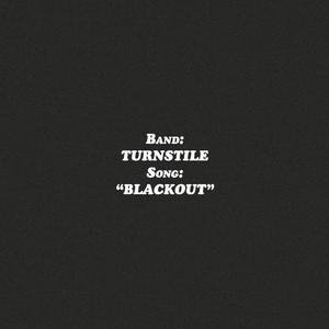 Turnstile - BLACKOUT