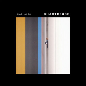 Chartreuse - Feed Be Fed